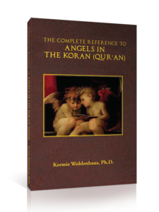 The Complete Reference to Angels in the Koran (Qu'ran)